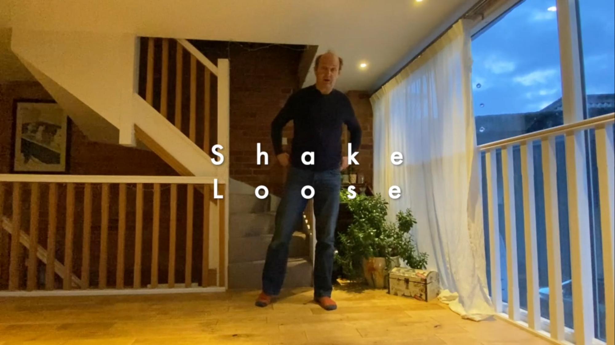 Shake Loose 2 mins